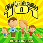 Effective Parenting 101: Raising Balanced Children in an Unbalanced World | Christa Rembert
