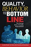 img - for Quality, Behavior, and the Bottom Line: The Human Side of Quality Improvement book / textbook / text book
