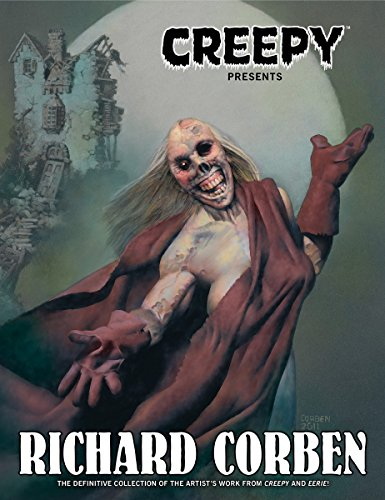 Creepy Presents Richard Corben (Creepy Archives)