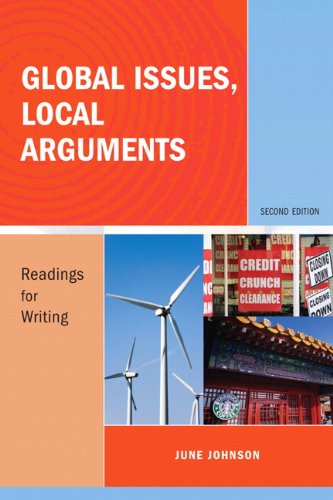 Global Issues, Local Arguments: Readings for Writing (2nd...