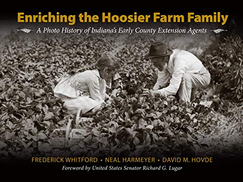 Enriching the Hoosier Farm Family: A Photo History of Indiana's Early County Extension ()