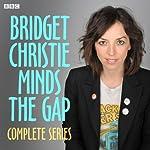 Bridget Christie Minds the Gap: The Complete Series 1 | Bridget Christie