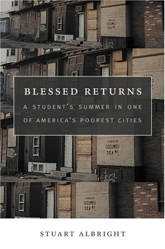 Blessed Returns: A Student's Summer in one of America's Poorest Cities PDF