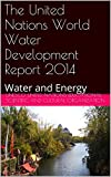 The United Nations World Water Development Report 2014: Water and Energy