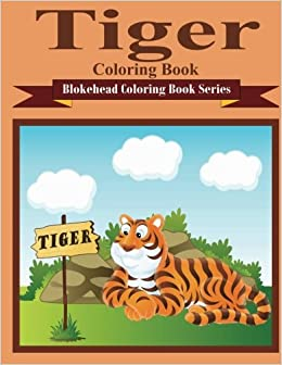 Book Tiger Coloring Book: ( Blokehead Coloring Book Series)