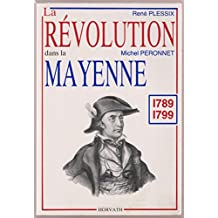 La Révolution dans la Mayenne 1789 1799