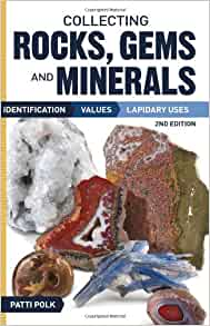 Collecting Rocks Gems And Minerals Identification