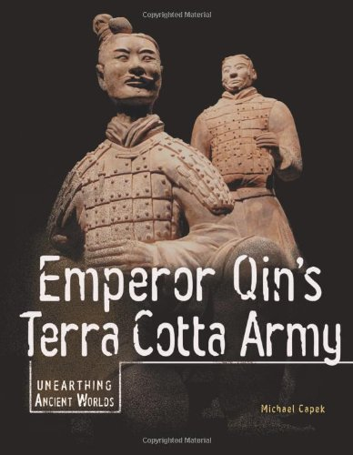 Emperor Qin's Terra Cotta Army (Unearthing Ancient Worlds) ebook