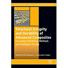 Structural Integrity and Durability of Advanced Composites: Innovative Modelling Methods and Intelligent Design
