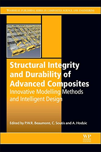Structural Integrity and Durability of Advanced Composites: Innovative Modelling Methods and Intelligent Design (Woodhea