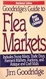 Goodridge's Guide to Flea Markets-Southeast Edition, Jim Goodridge, 1558504958