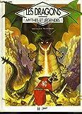 Les dragons - Mythes et légendes