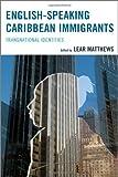 English-Speaking Caribbean Immigrants : Transnational Identities, , 0761862021