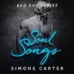 Soul Songs: Bad Boy Romance, Book 2   Simone Carter
