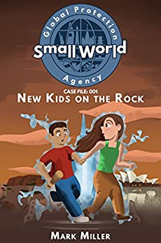 New Kids on the Rock (Small World Global Protection Agencey Book 1) by [Miller, Mark]