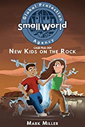 New Kids on the Rock (Small World Global Protection Agencey Book 1)