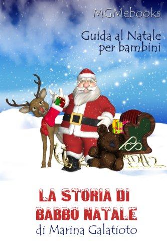 La Storia Vera Di Babbo Natale.La Storia Di Babbo Natale Italian Edition Kindle Edition By