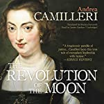 The Revolution of the Moon | Andrea Camilleri,Stephen Sartarelli - translator