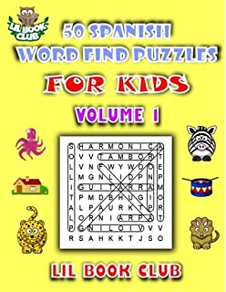 50 Spanish Word Find Puzzles for Kids Volume 1: Spanish Word Search Puzzles for Children