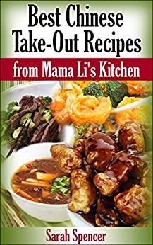Best Chinese Take-out Recipes from Mama Li's Kitchen by [Spencer, Sarah]
