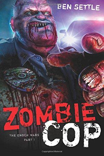 Read Online Zombie Cop: The Enoch Wars, Book One ebook