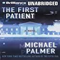 The First Patient: A Novel Audiobook by Michael Palmer Narrated by Phil Gigante