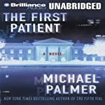 The First Patient: A Novel | Michael Palmer