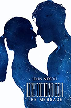 MIND: The Message (The MIND Series Book 4) by [Nixon, Jenn]