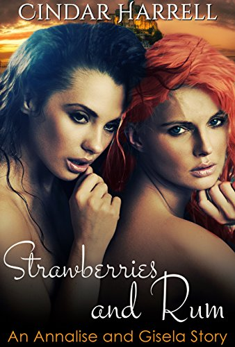Strawberries and Rum (An Annalise and Gisela Story Book 2)