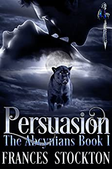 Persuasion (The Abcynians Book 1) by [Stockton, Frances]