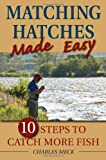 Matching Hatches Made Easy, Charles R. Meck, 0811707970