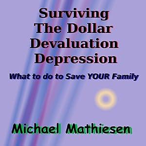 Surviving the Dollar Devaluation Depression Audiobook