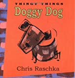 Doggy Dog Picture Book, Chris Raschka, 0786806427