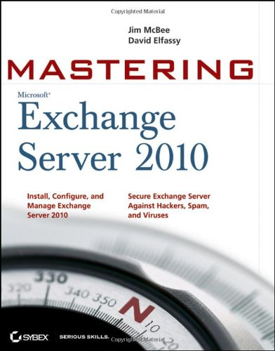 [PDF] Mastering Microsoft Exchange Server 2010 Free Download | Publisher : Sybex | Category : Computers & Internet | ISBN 10 : 0470521716 | ISBN 13 : 9780470521717