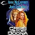 Crisis on Doona: Doona, Book 2 Audiobook by Anne McCaffrey, Jody Lynn Nye Narrated by Kiff VandenHeuvel