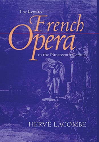 French 19th Century - The Keys to French Opera in the Nineteenth Century