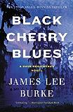 Black Cherry Blues: A Novel (Dave Robicheaux Book 3)