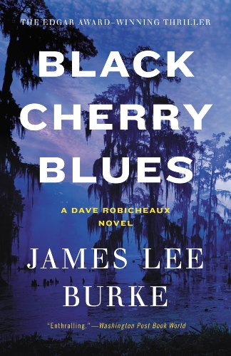 Black Cherry Blues: A Novel (Dave Robicheaux Book 3) (Murder In The First Black And Blue)