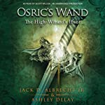 The High-Wizard's Hunt: Osric's Wand, Book Two | Ashley Delay,Jack D. Albrecht Jr