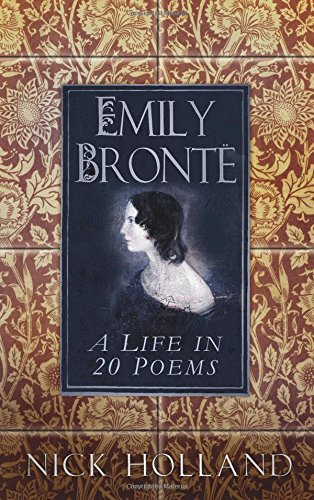 Emily Brontë: A Life in 20 Poems