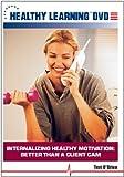 Internalizing Healthy Motivation Better Than a Client Cam