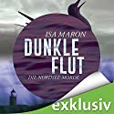 Dunkle Flut (Die Nordsee-Morde 1) Audiobook by Isa Maron Narrated by Elena Wilms