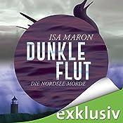 Dunkle Flut (Die Nordsee-Morde 1) | Isa Maron