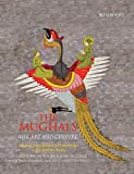 img - for The Mughals: Life, Art and Culture: Mughal Manuscripts and Paintings in the British Library book / textbook / text book