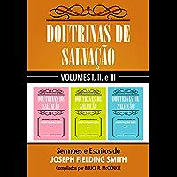 Doutrinas De Salvação: Volumes I, II, e III