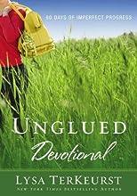 Unglued Devotional: 60 Days of Imperfect Progress