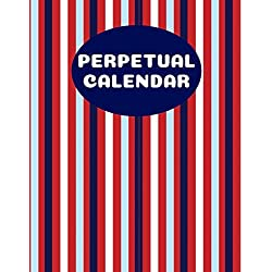 Perpetual Calendar: Record All Your Important Events & Celebrations for Easy Access (Occasion Reminder)