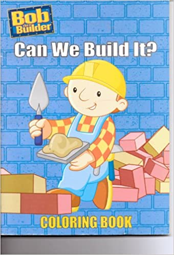 Bob the Builder Coloring Book ~ Can We Build It?: Keith Chapman ...
