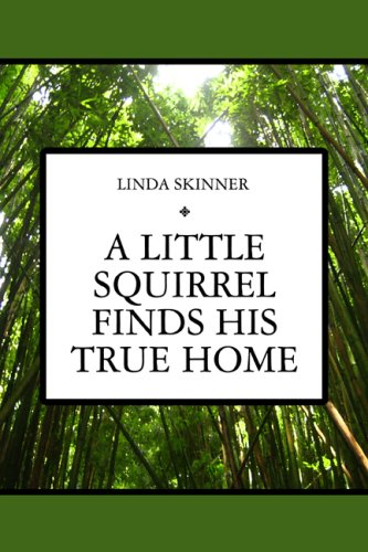 A Little Squirrel Finds His True Home PDF