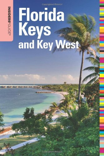 Insiders' Guide to Florida Keys and Key West, 14th (Insiders' Guide Series) (Insiders Guide To Florida Keys & Key West)